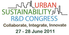 Urban Sustainability R&D Congress 2011. Collaborate, Integrate, Innovate. 27-28 June 2011
