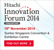 Hitachi Innovation Forum 2014, 19 November 2014 Suntec Singapore Convention & Exhibition Centre. Find out More