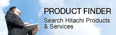 Product Finder. Search Hitachi Products & Services